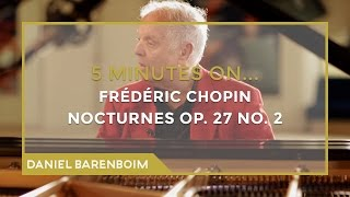 5 Minutes On... Chopin - Nocturnes Op. 27 No. 2 (Db major) | Daniel Barenboim [subtitulado]