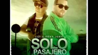 Solo Pasajero - Lui-G Ft Jory (Letra)