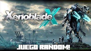 JUEGO RANDOM! Xenoblade Chronicles X! Las Aventuras de Mazafesio!