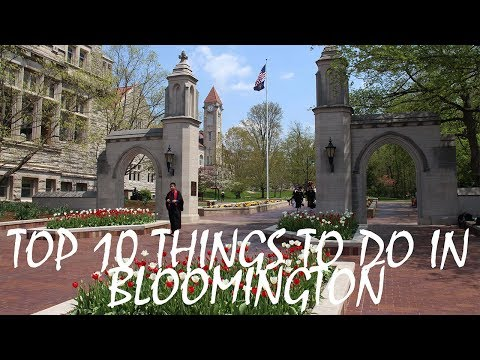 Top 10 Things To Do In Bloomington Indiana