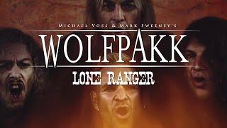 WOLFPAKK - Lone Ranger (Official Video)