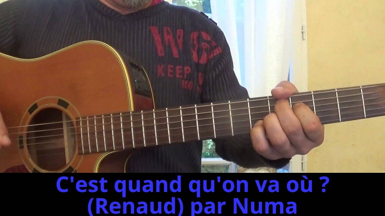 C'est quand qu'on va où ? (Renaud) reprise à la guitare ...