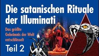 Die satanischen Rituale der Illuminati - Folge 2