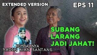 Subang Larang Jadi Jahat - Kembalinya Raden Kian Santang Eps 11 PART 3