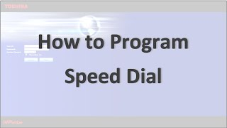 Program Speed Dial with Toshiba's Enterprise Manager