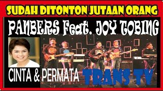 Download lagu CINTA PERMATA PANBERS FEAT JOY TOBING EKSKLUSIF PANBERS TRANS TV 2003
