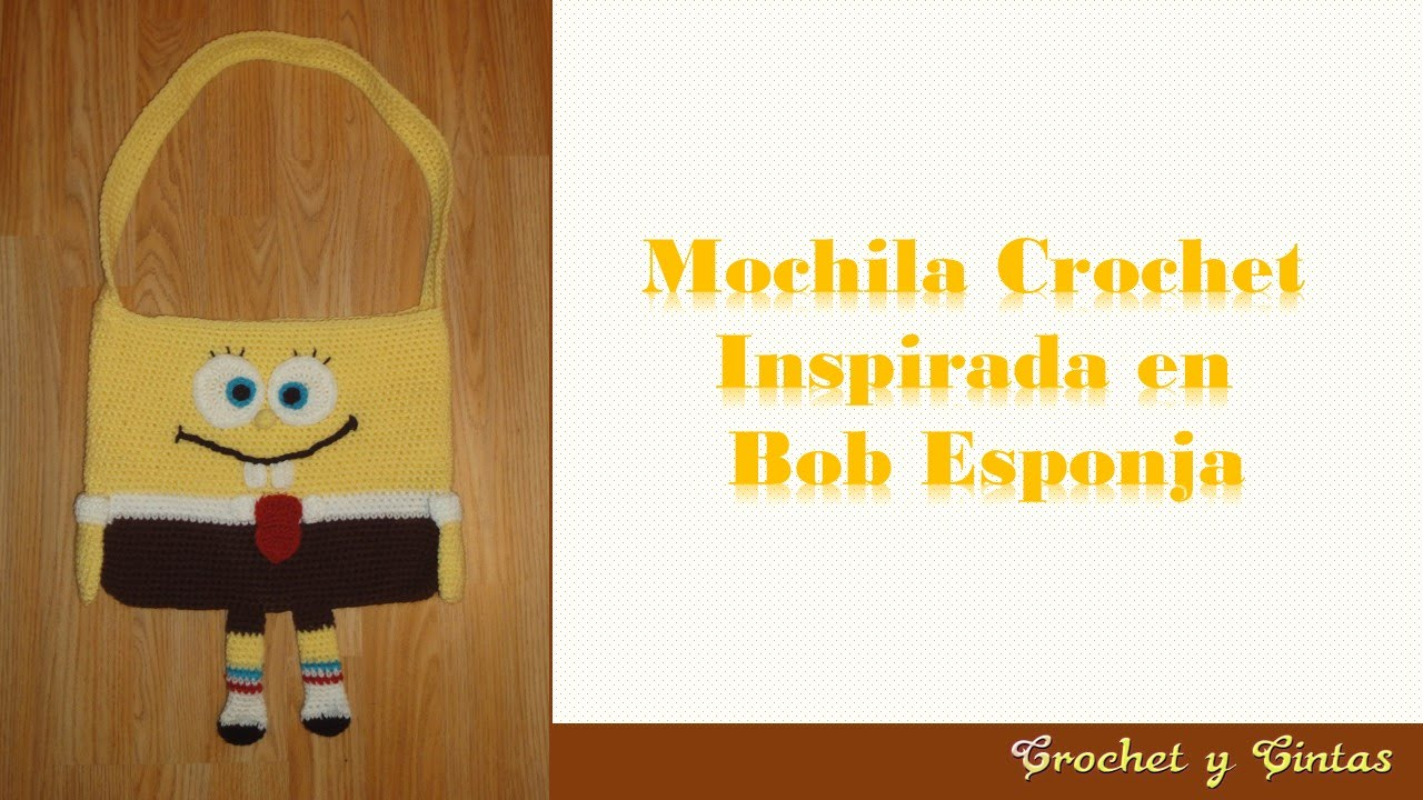 Mochila crochet inspirada en Bob Esponja - Parte 1 - YouTube