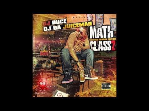 OJ Da Juiceman - Math Class 2 Summa School Edition (Full Mixtape) No DJ Version 32ENT