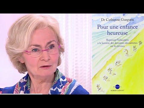 Catherine GUEGUEN - Pour une enfance heureuse