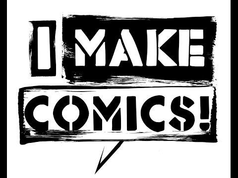 I Make Comics  - Ep 04 - Makin...
