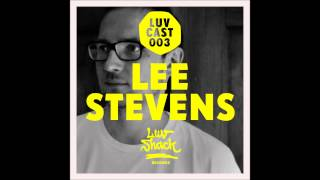 LUVCAST 003: LEE STEVENS