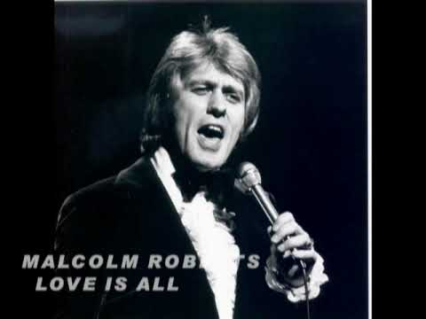 MALCOLM ROBERTS. LOVE IS ALL