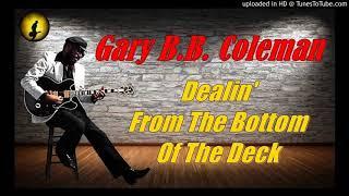 Gary B.B. Coleman - Dealin' From The Bottom Of The Deck (Kostas A~171)