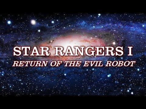 Star Rangers I: Return of the Evil Robot