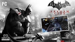 BATMAN ARKHAM CITY - GTX 570 - Full Graphics - [PC Gameplay]