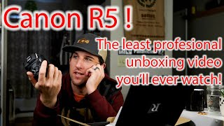 Canon R5 Unboxing! The most unprofessional unboxing video you'll ever watch... I promise.