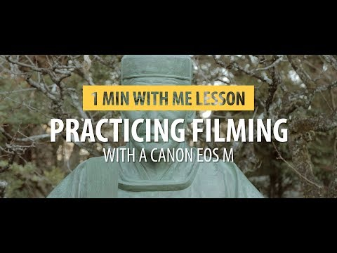 Filming On A Canon EOS M....Practicing Filming