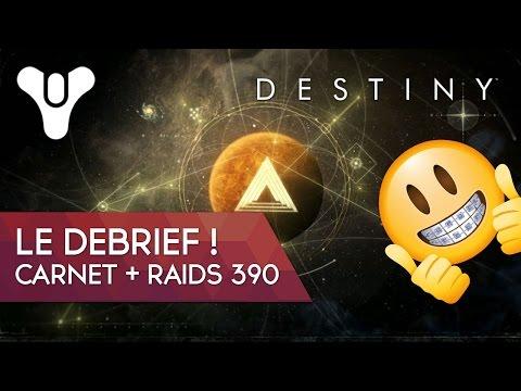 Destiny FR Age du Triomphe : le debrief ! Carnet + Raids 390