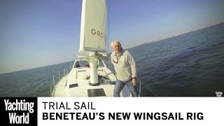 A trial sail of Beneteau's revolutionary new Wingsail rig