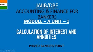 JAIIB I CALCULATION OF INTEREST AND ANNUITIES I CHAP#1 I ACCOUNTING \u0026 FINANCE FOR BANKERS I PAPER-2