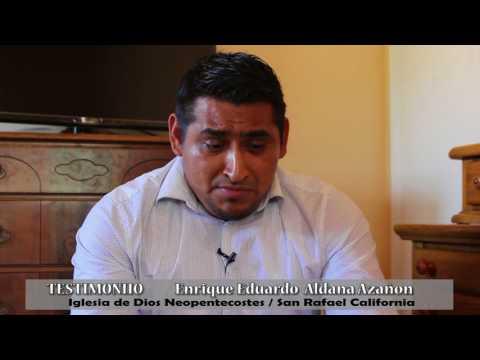 Testimonio Enrique Aldana/ Iglesia de Dios Neopentecostes - SAN RAFAEL CALIFORNIA