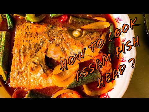 How To Cook Assam Fish Head ?