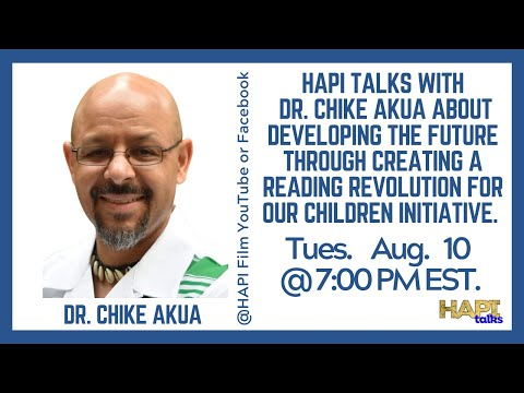HAPI Talks with Dr. Chike Akua about Creating a Reading Revolution for Our Children initiative.