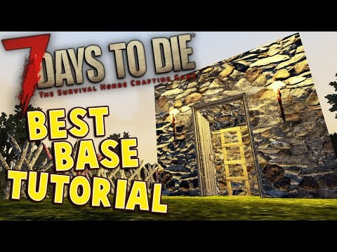 7 Days to Die Base Tutorial | Build the best base in the game | Early Game Base Tutorial - Alpha 14