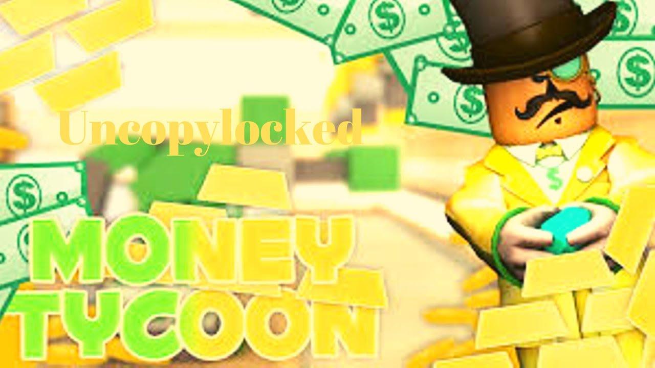 Money Tycoon Uncopylocked Youtube