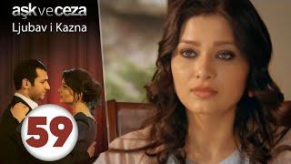 Љубов и казна Дел 59 (Aşk ve Ceza 59. Bölüm)