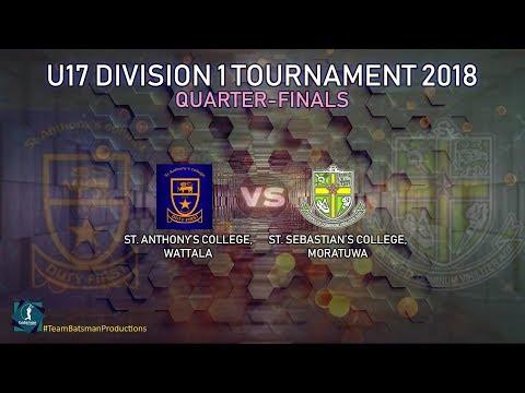 SINGER U-17 Division 1 Tournament 2018 - Quarter-Finals [Anthony's-Wattala vs Sebastian's-Moratuwa]