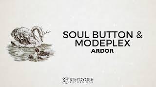 Soul Button & Modeplex - Ardor (Original Mix)