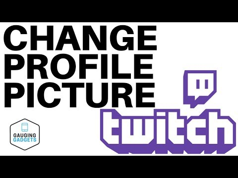 How To Change Your Twitch Profile Picture - Twitch Tutorial