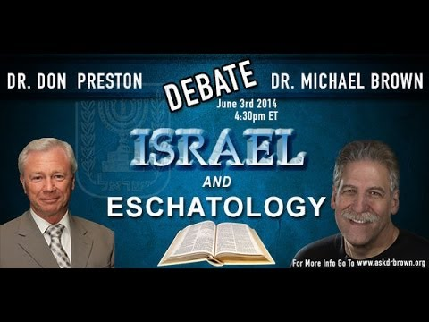 Dr. Michael Brown and Dr. Don Preston Debate Israel and Eschatology