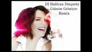 Dj Halilcan Dinçeröz - Gidesim Gelmiyor Remix