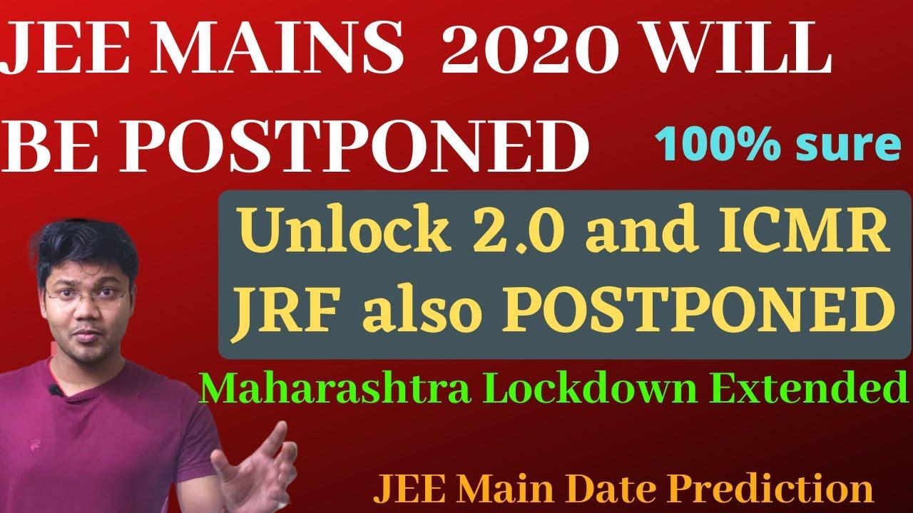 JEE Main 2020 will be PostPoned - Unlocked 2 & ICMR is Postponed | Maharashtra Lockdown Extended