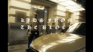 LUCIANO - Kids from the Block (prod. by Miksu & Macloud)