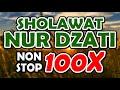 sholawat nur dzat - nonstop 100x