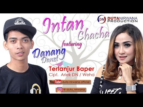 Download Intan Chacha Ft. Danang Danzt – Terlanjur Baper Mp3 (3.6 MB)