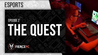 Fierce Esports l  The Quest: Episode Two