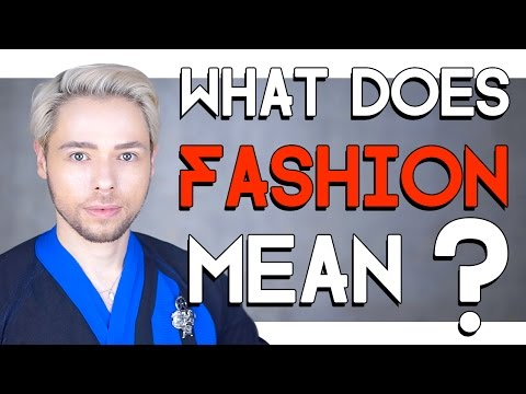 what-does-fashion-mean-?!