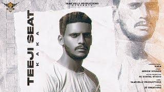 Teeji Seat by Kaka   Arrow Soundz   Yaarvelly Productions   New Punjabi Songs 2020