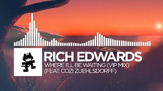 Rich Edwards - Where I'll Be Waiting (VIP Mix) [feat. Cozi Zuehlsdorff]