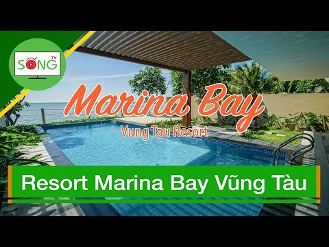 Resort Marina Bay Vũng Tàu   Sống TV