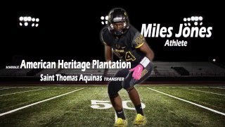Miles Jones - 2018 ATH - American Heritage Plantation - Football Highlights Compilation 2014-2015