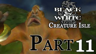 Black & White : Creature Isle - Part 11