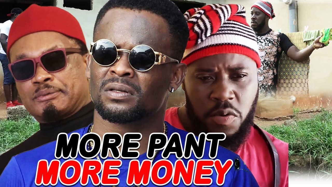 Download More Pant More Money Season 5&6 ''NEW MOVIE ALERT'' (ZUBBY MICHAEL) 2019 Latest Nollywood Movie