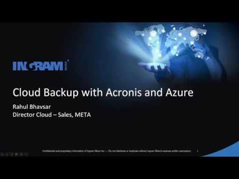 Webinar - Cloud Backup Solution with Acronis and Microsoft Azure