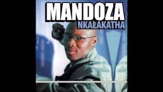 Mandoza - Nkalakatha