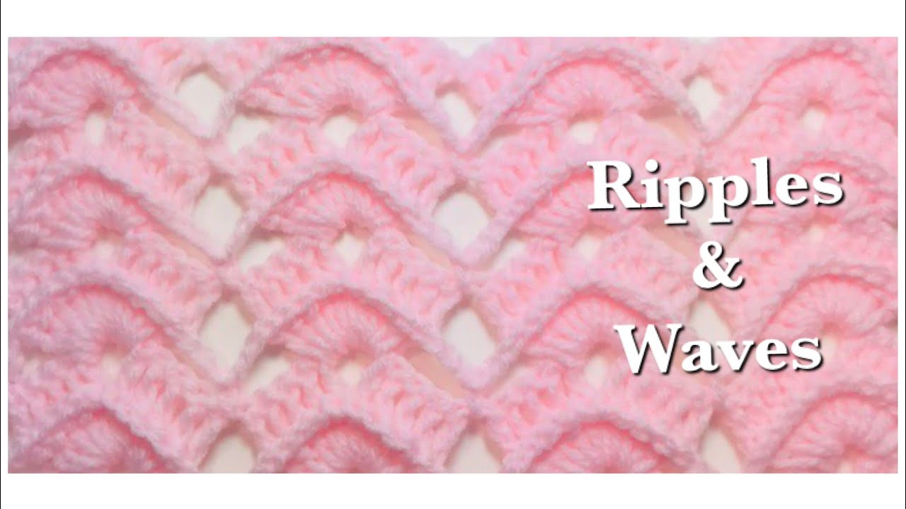 Ripples And Waves Crochet Stitch For Crochet Baby Blankets And More